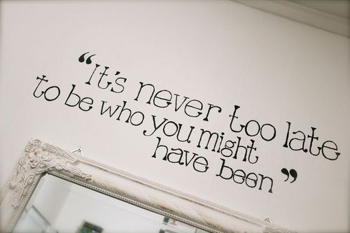 never too late quotes words of wisdom wise