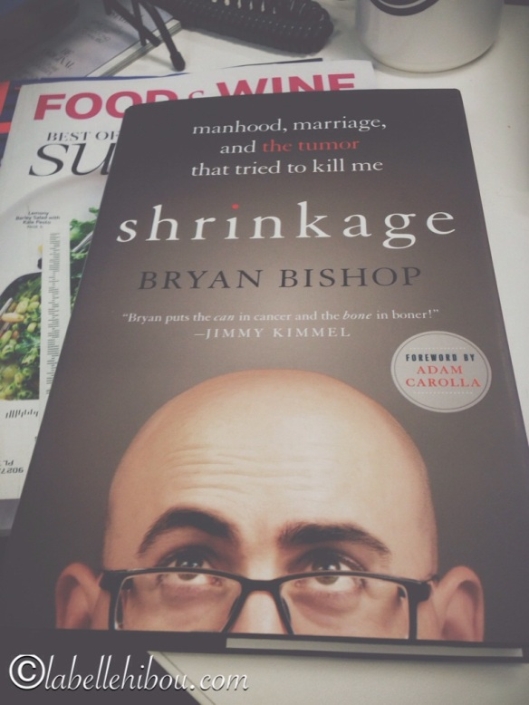 shrinkage, bryan bishop, cancer, tumor, adam carolla, jimmy kimmel, summer reads, books, best seller, brain cancer